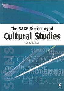 The SAGE Dictionary of Cultural Studies Book