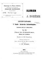Systême silurien du centre de la Bohême: t. 1er. Classe des echinoderms. Ordre des cystidées. Publié par le doct. W. Waagen. 1887. svii, 2 , 233 p. 39 pl. t. 2e. Classe des echinoderms suite . Famille des crinoïdes. Par le prof. doct. W. Waagen et le doct. J. Jahn. Traduit par A. S. Oudin. 1899. v. 251 p. pl. 40-79
