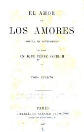 El amor de los amores: novela de costumbres, Volumen 4