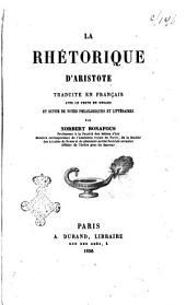 La rhétorique d'Aristote traduite en français avec le texte en regard et suivie de notes philologiques et littéraires par Norbert Bonafous