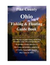 Pike County Ohio Fishing & Floating Guide Book: Complete fishing and floating information for Pike County Ohio