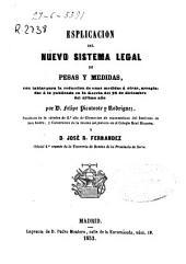Esplicación [sic] del nuevo sistema legal de pesas y medidas: con tablas para la reducción de unas medidas á otras...