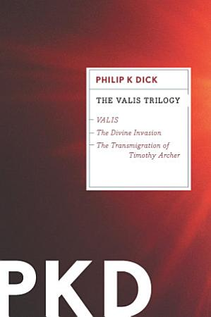 The VALIS Trilogy PDF
