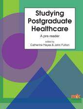 Studying Postgraduate Healthcare: A Pre-Reader