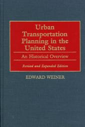 Urban Transportation Planning in the United States: An Historical Overview