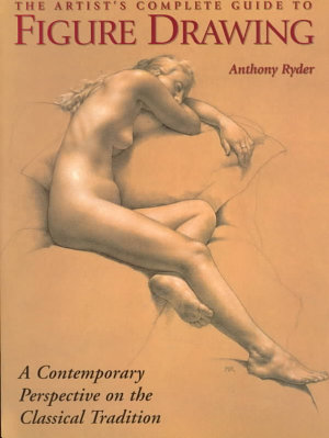 The Artist s Complete Guide to Figure Drawing