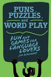 Puns, Puzzles, and Wordplay: Fun and Games for Language Lovers