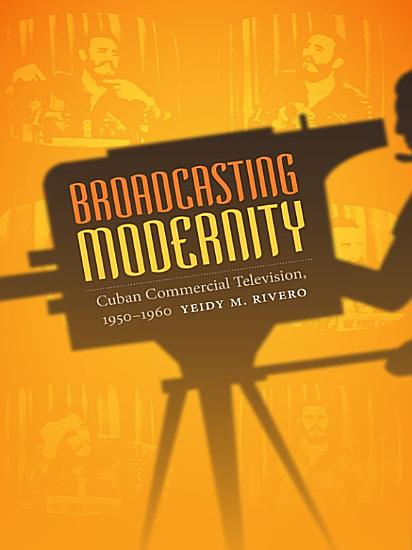 Broadcasting Modernity PDF