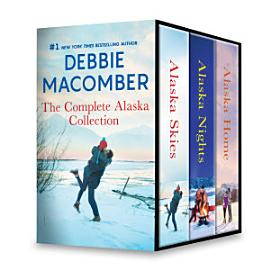 Debbie Macomber The Complete Alaska Collection
