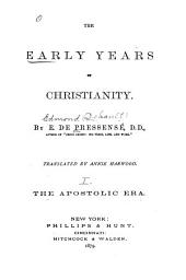The Early Years of Christianity: A Comprehensive History of the First Three Centuries of the Christian Church, Volume 1