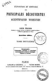 Exposition et histoire des principales découvertes scientifiques modernes Louis Figuier: Photographie; Télégraphie aérienne et électrique; Galvanoplastie et dorure chimique; Planète Le Verrier