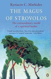 The Magus of Strovolos: The Extraordinary World of a Spiritual Healer