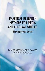 Practical Research Methods for Media and Cultural Studies Book