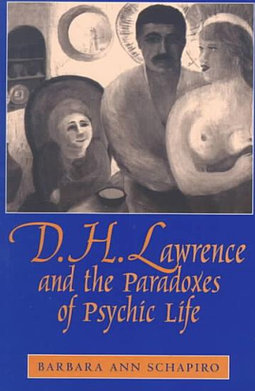 D H  Lawrence and the Paradoxes of Psychic Life PDF