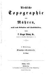 Kirchliche Topographie von Mähren, meist nach Urkunden und Handschriften: Abt. I, Olmützer Erzdiöcese ; Bd. II, Band 1,Ausgabe 2