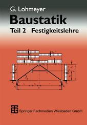 Baustatik: Teil 2 Festigkeitslehre, Ausgabe 7