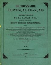 Dictionnaire Provençal-Français, ou Dictionnaire de la Langue d'Oc, ancienne et moderne, suivi d'un vocabulaire Français-Provençal: Volumes1à2