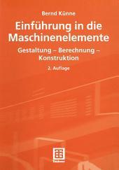 Einführung in die Maschinenelemente: Gestaltung — Berechnung — Konstruktion, Ausgabe 2