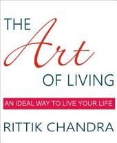 The Art of Living: An Ideal Way to Live Your Life
