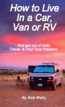 How to Live in a Car  Van  Or RV Book