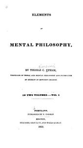 Elements of mental philosophy: Volume 1