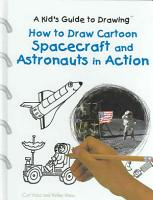 How to Draw Cartoon Spacecraft and Astronauts in Action PDF