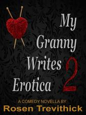 My Granny Writes Erotica 2 (The Second Quickie)