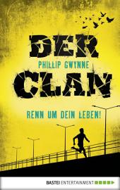 Der Clan - Renn um dein Leben!: Band 1