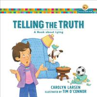 Telling the Truth  Growing God s Kids  PDF
