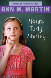 Yours Turly, Shirley