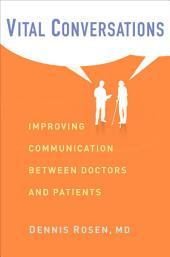 Vital Conversations: Improving Communication Between Doctors and Patients