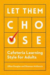 Let Them Choose: Cafeteria Learning Style for Adults