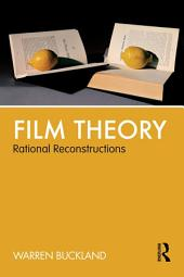 Film Theory: Rational Reconstructions