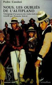 Nous, les oubliés de l'Altiplano: Témoignage d'un paysan des Andes boliviennes