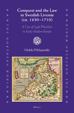 Conquest and the Law in Swedish Livonia (ca. 1630–1710)