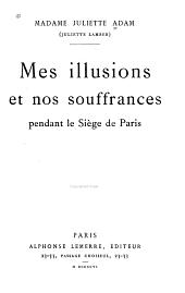 Mes illusions et nos souffrances pendant le siège de Paris