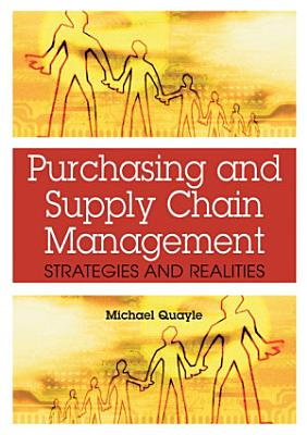 Purchasing and Supply Chain Management  Strategies and Realities