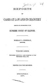 Reports of Cases at Law and in Chancery Argued and Determined in the Supreme Court of Illinois: Volume 79