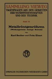 Metallröntgenröhren: Wirkungsweise · Anlage · Betrieb