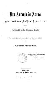 Don Antonio de Acuña, genannt der Luther Spaniens: ein Lebensbild aus dem Reformations-Zeitalter