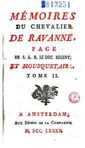 Mémoires du chevalier de Ravanne, page de S. A. R. le duc régent, et mousquetaire (attr. à Jacques de Varenne ou Pavan)...: Volume1