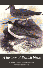 A History of British Birds: Volume 1