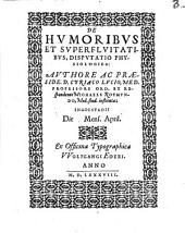 De humoribus et superfluitatibus disputatio physiologica