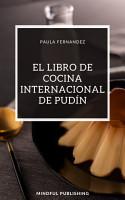 El Libro de Cocina Internacional de Pud  n PDF