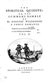 "THE SPIRITUAL QUIXOTE OR,THE SUMMER""S RAMBLE OF MR.GEOFFRY WILDGOOSE.A COMIC ROMANCE"