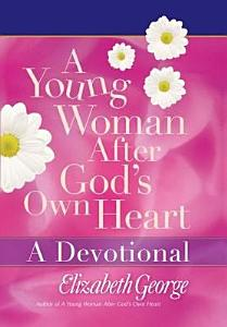 A Young Woman After God s Own Heart   A Devotional Book