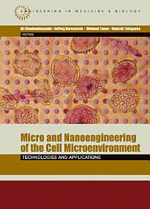 Micro and Nanoengineering of the Cell Microenvironment