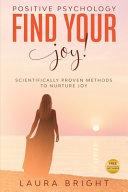 Find Your Joy  Scientific Proven Methods to Nurture Joy