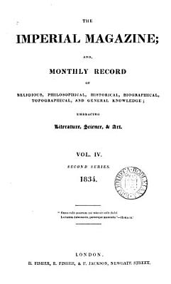 The Imperial magazine  or  Compendium of religious  moral    philosophical knowledge  Vol 1 12  2nd ser   ed  by S  Drew   Vol 1 4