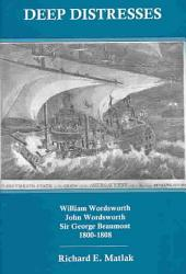 Deep Distresses: William Wordsworth, John Wordsworth, Sir George Beaumont, 1800-1808